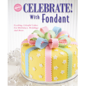 Livre Wilton Celebrate ! With Fondant